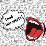 Loud Introverts